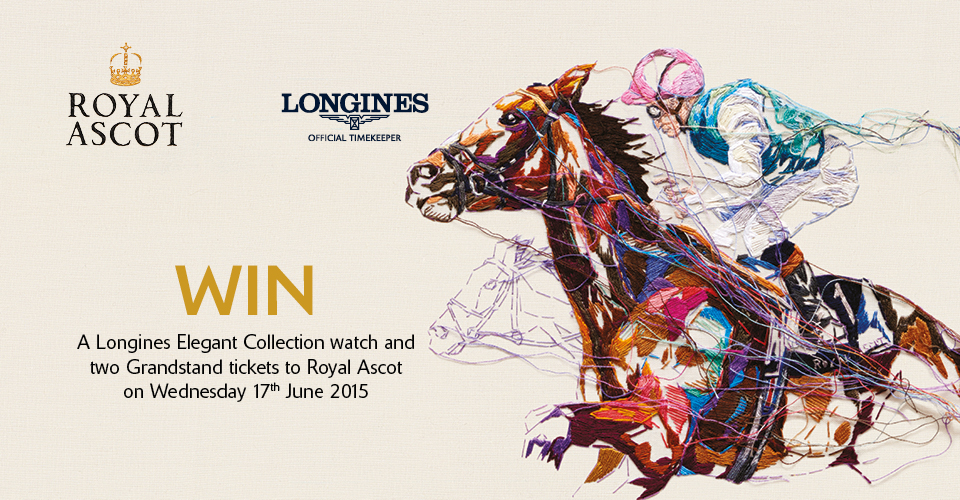 Win Royal Ascot 2015 Tickets and Win a Longines Watch