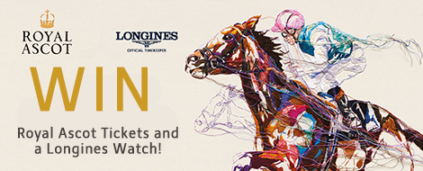 Win a Longines Watch and Royal Ascot Tickets